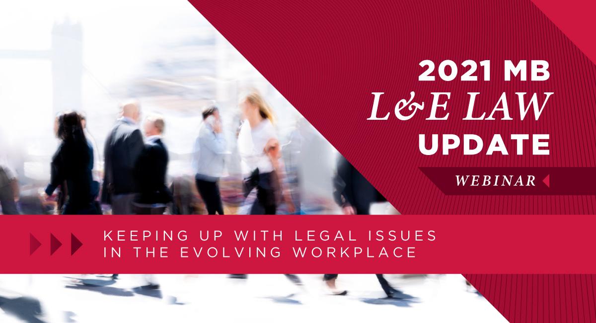 2021 MB L&E Law Update Webinar